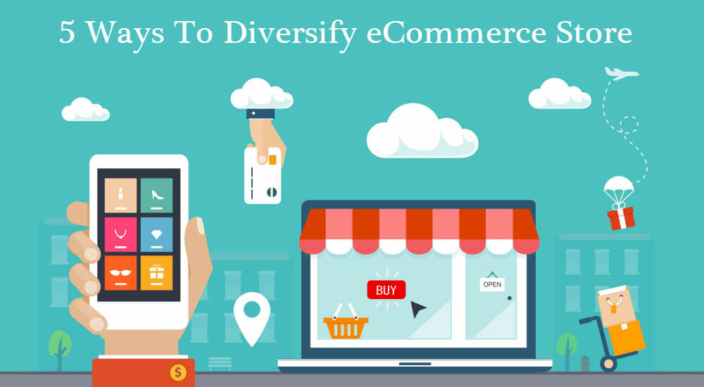 Diversify Your Ecommerce Store