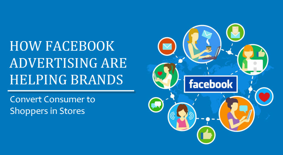 How Facebook Ads are Helping Brands Convert Consumers to Shoppers in Stores