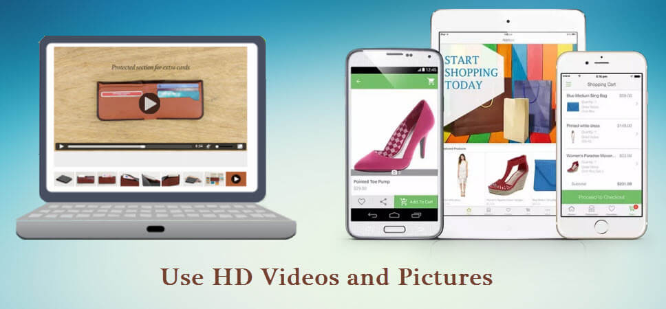 Use HD Videos and Images